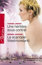 Une héritière sous contrat - Le scandale Westmoreland (Harlequin Passions) by Yvonne Lindsay