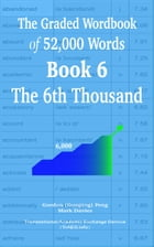 The Graded Wordbook of 52,000 Words Book 6: The 6th Thousand by Gordon (Guoping) Feng