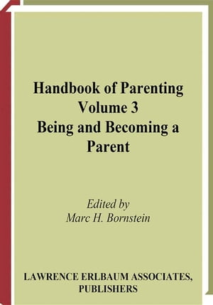 Handbook of Parenting Volume 3 Being and Becoming a Parent