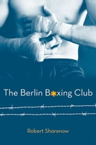 The Berlin Boxing Club Cover Image