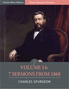 Classic Spurgeon Sermons Volume 14: 7 Sermons from 1868 (Illustrated Edition) by Charles Spurgeon