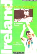 Ireland: The Quest for the World Cup 1934-1994 - A Complete Record
