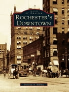 Rochester's Downtown by Donovan A. Shilling