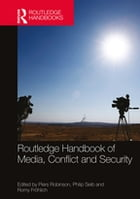 Routlege Handbook of Media, Conflict and Security