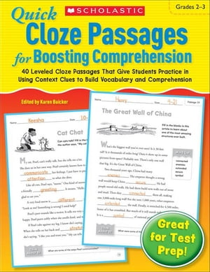Quick Cloze Passages for Boosting Comprehension: Grades 2-3: 40 Leveled Cloze Passages That Give Students Practice in Using Context Clues to Build Voc