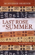 Last Rose Of Summer by Muhyiddin Shakoor