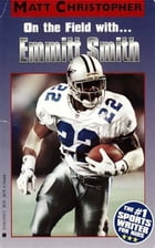 Emmitt Smith: In the Huddle with... by Matt Christopher