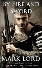 By Fire and Sword (Medieval Action Adventure) by Mark Lord
