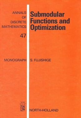 Book Submodular Functions and Optimization by Fujishige, S.