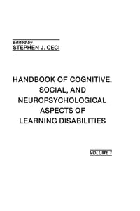 Handbook of Cognitive, Social, and Neuropsychological Aspects of Learning Disabilities: Volume I