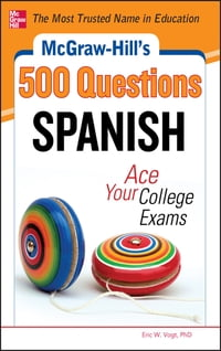 McGraw-Hill's 500 Spanish Questions: Ace Your College Exams: 3 Reading Tests + 3 Writing Tests + 3…