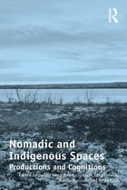 Nomadic and Indigenous Spaces: Productions and Cognitions