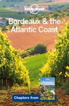 Lonely Planet Bordeaux & the Atlantic Coast by Lonely Planet