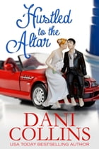Hustled To The Altar by Dani Collins