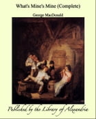 What's Mine's Mine (Complete) by George MacDonald
