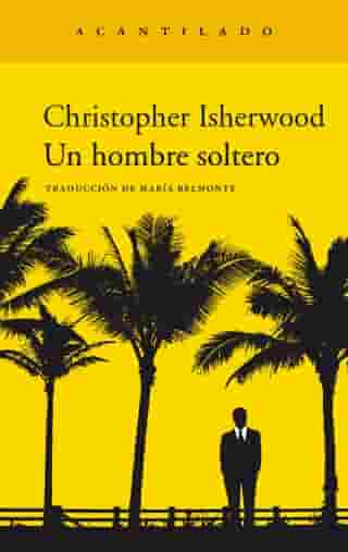 Un hombre soltero by Christopher Isherwood