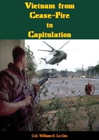 Vietnam from Cease-Fire to Capitulation [Illustrated Edition] by Col. William E. Le Gro
