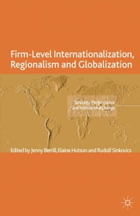 Firm-Level Internationalization, Regionalism and Globalization: Strategy, Performance and…