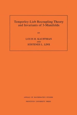 Temperley-Lieb Recoupling Theory and Invariants of 3-Manifolds (AM-134)