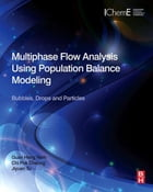 Multiphase Flow Analysis Using Population Balance Modeling: Bubbles, Drops and Particles