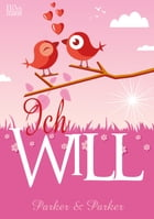 Ich will by Parker & Parker