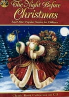 The Night Before Christmas And Other Popular Stories For Children by Various