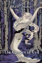 The Garden of Evil by Bram Stoker