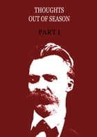 Thoughts Out Of Season Part I by Friedrich Nietzsche