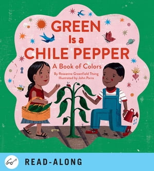 Green Is a Chile Pepper A Book of Colors