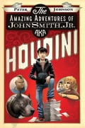 The Amazing Adventures of John Smith, Jr. AKA Houdini eb23397a-56cd-4e82-a8c3-67e812ed0522