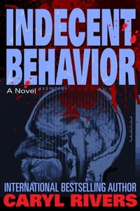 Indecent Behavior: A Novel