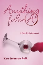 Anything for an A: A Nan St. Claire Novel by Cee Emerson Polk