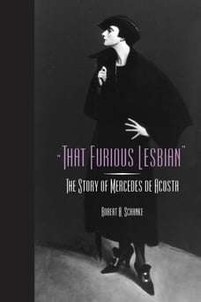 That Furious Lesbian: The Story of Mercedes de Acosta