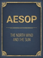 The North Wind And The Sun by Aesop
