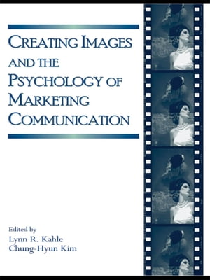 Creating Images and the Psychology of Marketing Communication