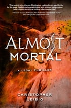 Almost Mortal by Christopher Leibig