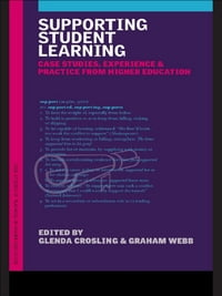 Supporting Student Learning: Case Studies, Experience and Practice from Higher Education