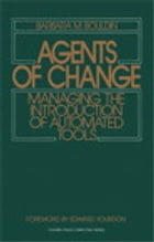 Agents of Change: Managing the Introduction of Automated Tools by Barbara M. Bouldin