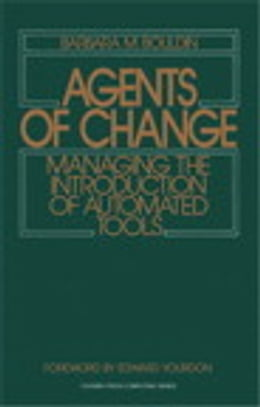 Book Agents of Change: Managing the Introduction of Automated Tools by Barbara M. Bouldin