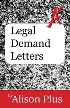 A+ Guide to Legal Demand Letters by Alison Plus
