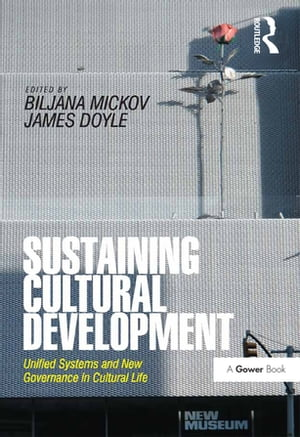 Sustaining Cultural Development Unified Systems and New Governance in Cultural Life