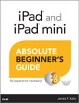 Book iPad and iPad mini Absolute Beginner's Guide by James Floyd Kelly