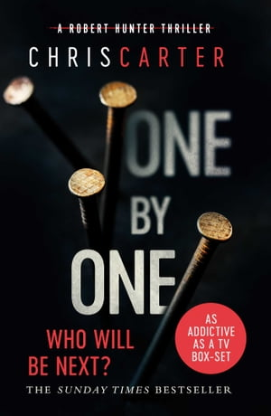 One by One A brilliant serial killer thriller,  featuring the unstoppable Robert Hunter