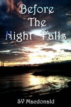 Before The Night Falls by SV Macdonald
