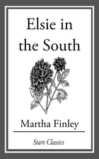 Elsie in the South by Martha Finley