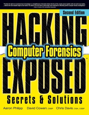 Hacking Exposed Computer Forensics,  Second Edition Computer Forensics Secrets & Solutions