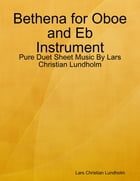 Bethena for Oboe and Eb Instrument - Pure Duet Sheet Music By Lars Christian Lundholm by Lars Christian Lundholm