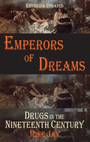 Emperors of Dreams Drugs in the 19th c