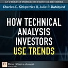 How Technical Analysis Investors Use Trends by Julie Dahlquist