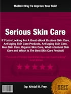 Serious Skin Care by Kristal M. Frey